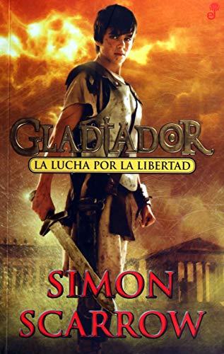 9788435041003: La lucha por la libertad. Gladiador (Narrativas Históricas)