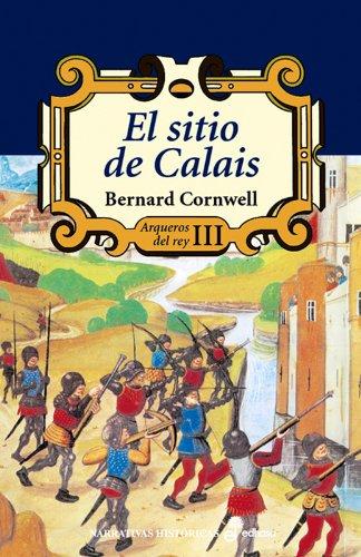 9788435060509: El sigio de Calais (III) (Narrativas Históricas)