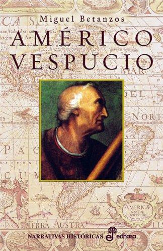 Américo Vespucio: Miguel Betanzos