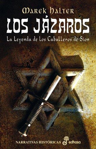 9788435060547: Los jázaros. La leyenda de los caballeros de Sión (Narrativas Históricas)