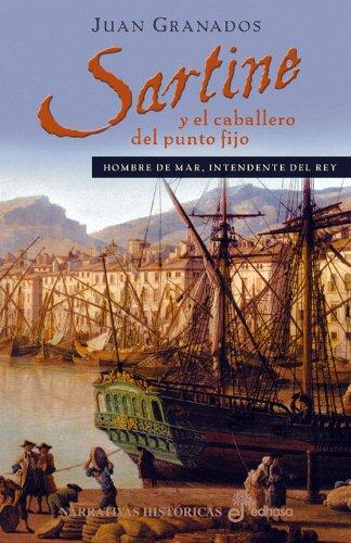 9788435060707: Sartine y el caballero del punto fijo (Narrativas Históricas)