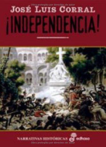 9788435060776: ¡Independencia! (Narrativas Históricas)