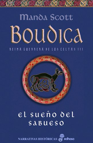 9788435060899: EL SUEÑO DEL SABUESO. BOUDICA, la reina de los Celtas (III)