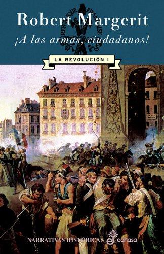 9788435060929: ¡A LAS ARMAS CIUDADANOS!. LA REVOLUCIÓN I