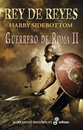 9788435062046: Rey de reyes. Guerrero de Roma II