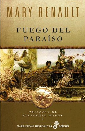 9788435062145: Fuego del paraíso (trilogía de Alejandro Magno I) (Narrativas Históricas)
