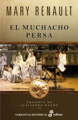 9788435062152: El muchacho persa (trilogía de Alejandro Magno II) (Narrativas Históricas)