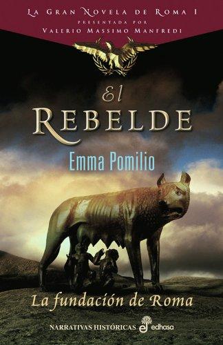 9788435062169: El rebelde. La fundación de Roma I (Narrativas Históricas)