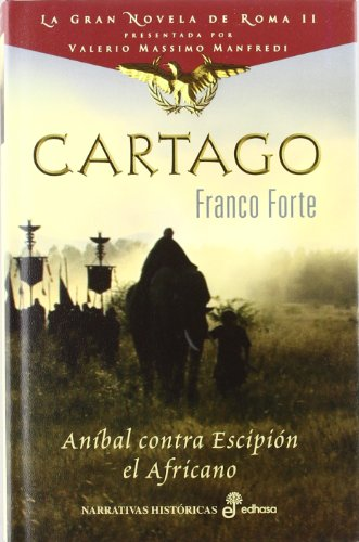 9788435062176: CARTAGO - GRAN NOVELA ROMA II (ANIBAL CONTRA ESCIP(9788435062176)