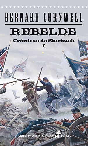 9788435062220: Rebelde. Crónicas de Starbuck I (Narrativas Históricas)