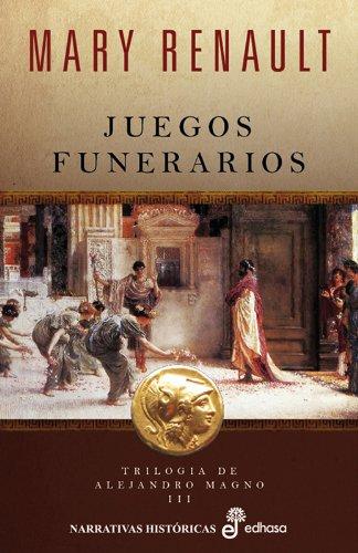 9788435062404: JUEGOS FUNERARIOS. Trilogía de Alejandro Magno III