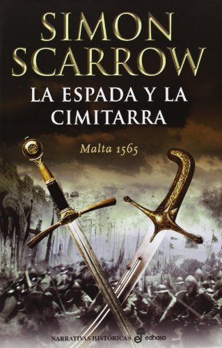 9788435062725: La espada y la cimitarra (Narrativas Históricas)
