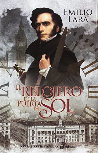 9788435063173: El relojero de la Puerta del Sol (Narrativas Históricas)