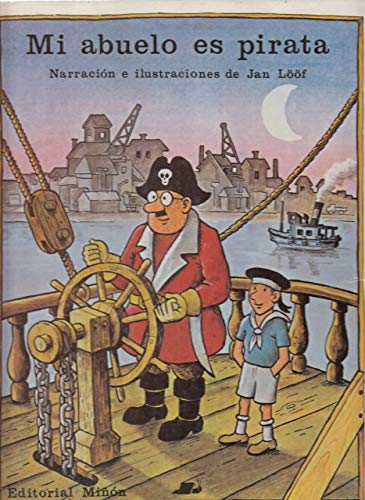 Mi Abuelo Es Pirata/My Grandpa Is a Pirate (Spanish Edition) (8435504166) by Jan Loof