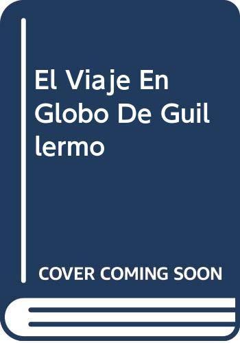 9788435504218: El Viaje En Globo De Guillermo (Spanish Edition)