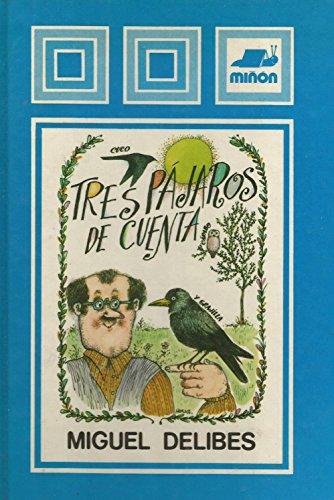 Tres pájaros de cuenta: Miguel Delibes
