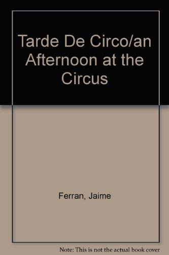 9788435506076: Tarde De Circo/an Afternoon at the Circus (Spanish Edition)