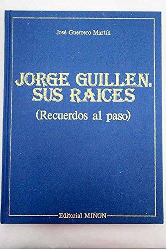 9788435506373: JORGE GUILLEN. SUS RAICES (Recuerdos al paso)