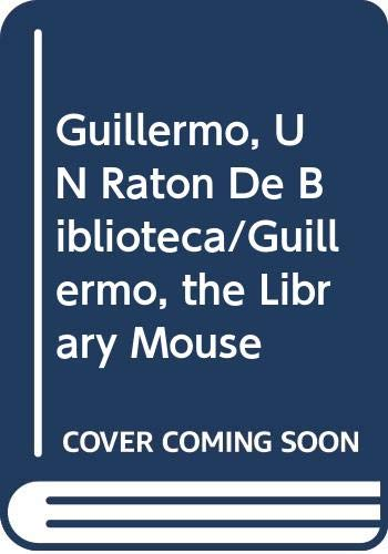 9788435506472: Guillermo, UN Raton De Biblioteca/Guillermo, the Library Mouse (Spanish Edition)