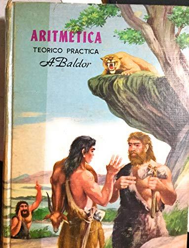 Aritmetica: Teorico-Practica, Con 7008 Ejercicios Y Problemas: Baldor, J. Aurelio