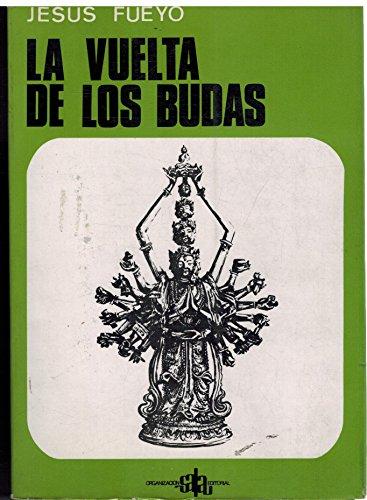 9788435800532: LA VUELTA DE LOS BUDAS. (ENSAYO-FICCION SOBRE LA ULTIMA HISTORIA DEL PENSAMIENTO Y DE LA POLITICA).