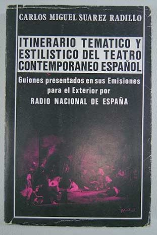 9788435900096: Itinerario temático y estil¸stico del teatro contemporáneo español: Guiones presentados en sus Emisiones para el Exterior por Radio Nacional de España, 1975-1976