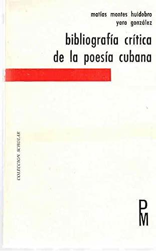 Bibliografia Critica De La Poesia Cubana Exilio: Matias Montes Huidobro