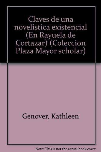 Claves de una novelistica existencial (En Rayuela: Genover, Kathleen