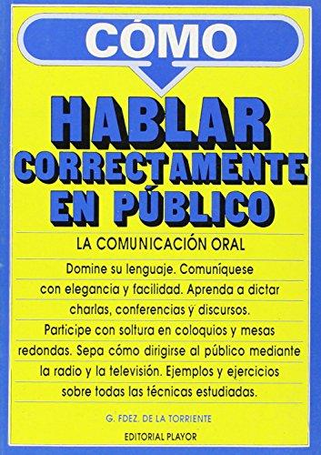 9788435901253: La comunicación oral : cómo hablar correctamente en público