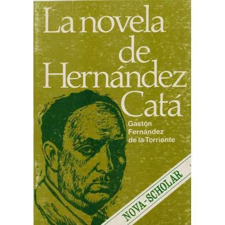 La novela de Hernandez-Cata: Un estudio desde: Gaston Fernandez de