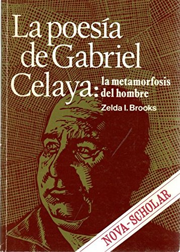La poesia de Gabriel Celaya: La metamorfosis: Brooks, Zelda Irene