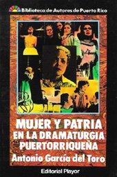 9788435905169: Mujer y patria en la dramaturgia puertorriquena: (proyecciones del sentimiento patrio en la figura de la mujer como protagonista de la dramaturgia ... de autores de Puerto Rico) (Spanish Edition)