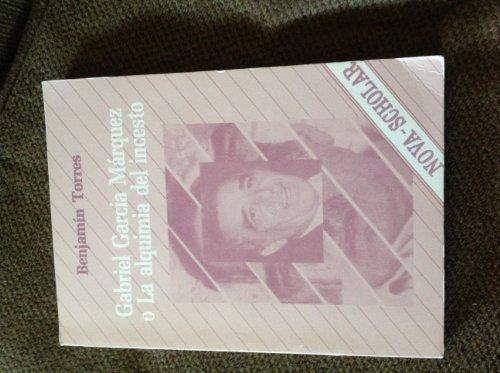 Gabriel Garcia Marquez, o, La alquimia del incesto (Coleccion Nova scholar) (Spanish Edition): ...