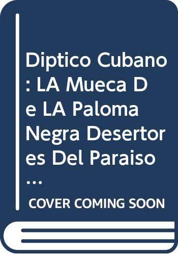 9788435905398: Diptico Cubano: LA Mueca De LA Paloma Negra Desertores Del Paraiso (Biblioteca Cubana Contemporanea)