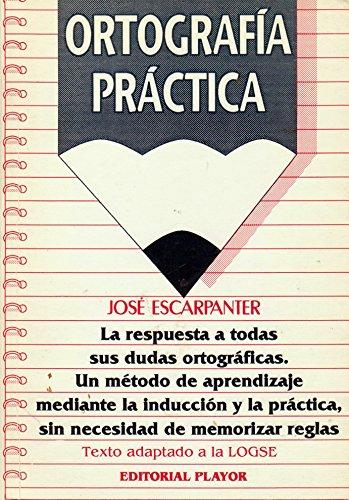 Ortografía práctica: José Escarpanter