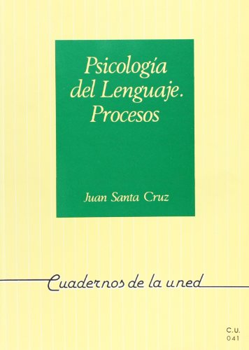Psicología del lenguaje : procesos (CUADERNOS UNED) - Santa Cruz, Juan