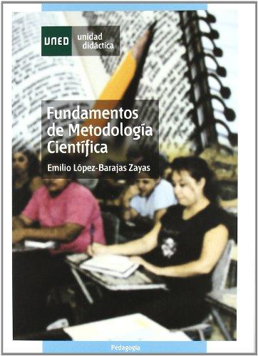 Fundamentos de metodología científica (UNIDAD DIDÁCTICA): Emilio LÓPEZ-BARAJAS ZAYAS