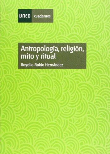 Antropolog?a, religi?n, mito y ritual