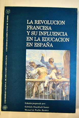LA REVOLUCION FRANCESA Y SU INFLUENCIA EN: OSSENBACH SAUTER/PUELLES BENITEZ,