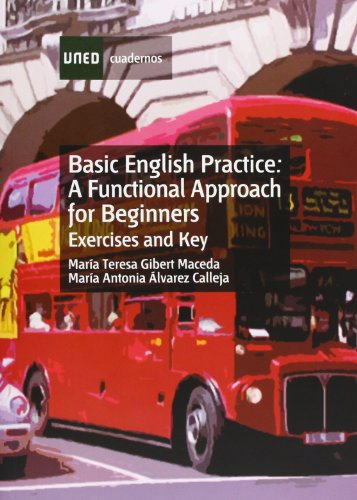 9788436230628: Basic English Practice. a Functional Approach For Beginners. Exercises And Key (CUADERNOS UNED)