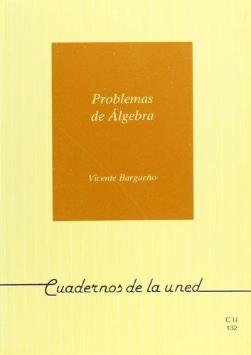 Problemas de álgebra con indicaciónes teóricas (CUADERNOS: BARGUEÑO FARIÑAS, Vicente