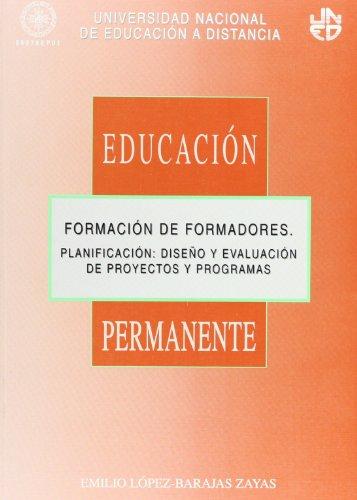 Formación de formadores. Planificación: diseño y evaluación: LÓPEZ-BARAJAS ZAYAS, Emilio