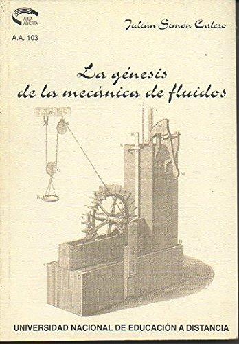 LA GENESIS DE LA MECANICA DE FLUIDOS: julian simon calero