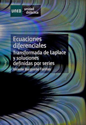 ECUACIONES DIFERENCIALES (TRANSFORMADA DE LAPLACE Y SOLUCIONES: BARGUEÑO FARIÑAS, VICENTE