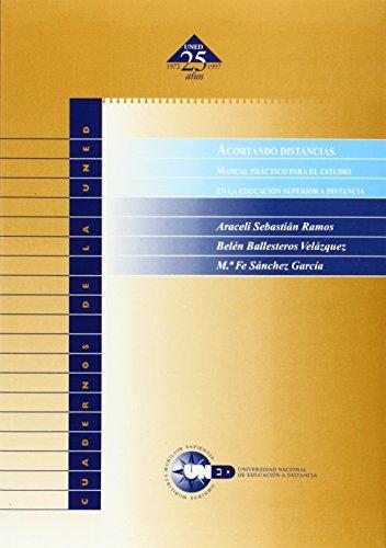 9788436236743: Acortando Distancias. Manual Práctico Para el Estudio En La Educación Superior a Distancia (CUADERNOS UNED)
