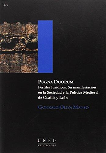 9788436239935: Pugna Duorum. Perfiles Jurídicos. Su Manifestación En La Política Medieval de Castilla y León (AULA ABIERTA)