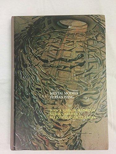 Mental Models in Reasoning: Garcia-Madruga, Juan Antonio; Nuria Carriedo; Maria Jose Gonzalez-Labra...