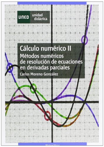 9788436240542: Cálculo numérico II : métodos numéricos de resolución de ecuaciónes en derivadas parciales (UNIDAD DIDÁCTICA)