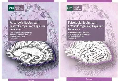 PSICOLOGÍA EVOLUTIVA II: DESARROLLO COGNITIVO Y LINGÜÍSTICO.: GARCÍA MADRUGA, JUAN