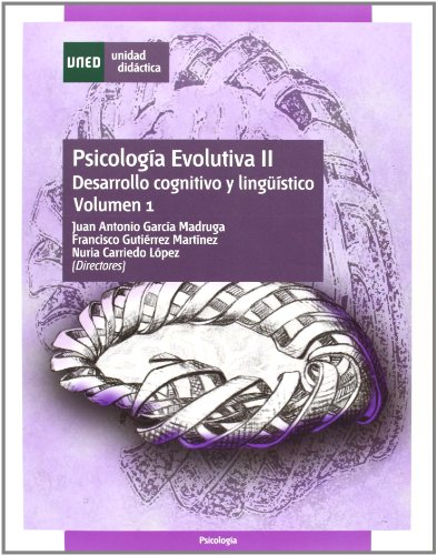 PSICOLOGIA EVOLUTIVA II VOLUMEN I: GARCIA MADRUGA, JUAN